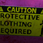 Caution-Protective Clothing Required