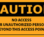 Metal Sign: No Unauthorized Access